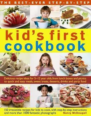 Best Ever Step-by-Step Kid's First Cookbook