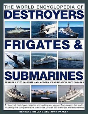 World Encyclopedia of Destroyers, Frigates & Submarines