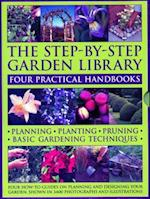 The Step-by-Step Garden Library: Four Practical Handbooks