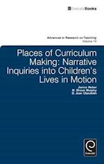 Places of Curriculum Making (ADVANCES IN RESEARCH ON TEACHING, nr. 14)