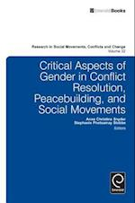 Critical Aspects of Gender in Conflict Resolution, Peacebuilding, and Social Movements af Anna Christine Snyder, Patrick G Coy, Stephanie Phetsamay Stobbe