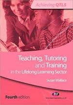 Teaching, Tutoring and Training in the Lifelong Learning Sector (Achieving Qtls)