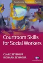 Courtroom Skills for Social Workers (Transforming Social Work Practice)