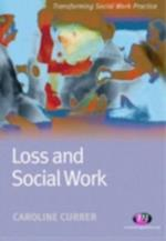 Loss and Social Work (Transforming Social Work Practice)