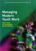 Managing Modern Youth Work (Empowering Youth and Community Work Practice)