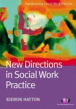 New Directions in Social Work Practice (Transforming Social Work Practice)