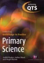 Primary Science (Achieving QTS Extending Knowledge in Practice)