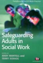 Safeguarding Adults in Social Work (Transforming Social Work Practice)