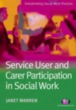 Service User and Carer Participation in Social Work (Transforming Social Work Practice)
