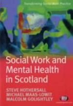 Social Work and Mental Health in Scotland (Transforming Social Work Practice)
