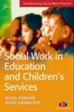 Social Work in Education and Children's Services (Transforming Social Work Practice)