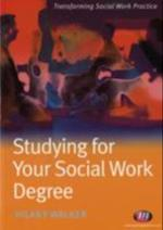 Studying for your Social Work Degree (Transforming Social Work Practice)
