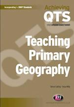 Teaching Primary Geography (Achieving QTS Series)