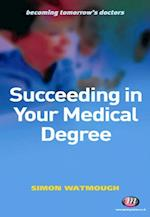Succeeding in Your Medical Degree (Becoming Tomorrow's Doctors)