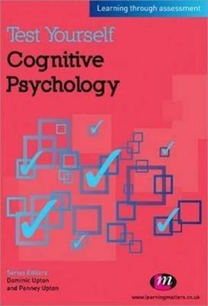 Test Yourself: Cognitive Psychology