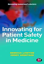 Innovating for Patient Safety in Medicine (Becoming Tomorrow's Doctors Series)