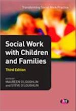 Social Work with Children and Families (Transforming Social Work Practice)