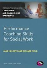 Performance Coaching Skills for Social Work af Richard Field, Jane Holroyd