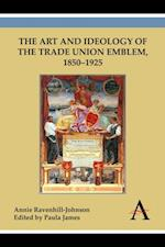 Art and Ideology of the Trade Union Emblem, 1850-1925