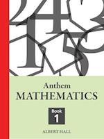 Anthem Mathematics (Anthem Learning Mathematics, nr. 1)