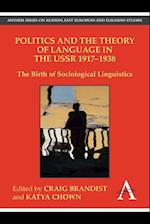 Politics and the Theory of Language in the USSR 1917-1938 (Anthem Series on Russian, East European and Eurasian Studies)