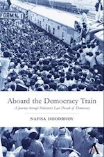 Aboard the Democracy Train (Anthem South Asian Studies)
