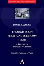 Thoughts on Political Economy (1820) (Economic Ideas That Built America)