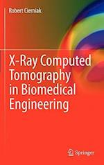 X-Ray Computed Tomography in Biomedical Engineering