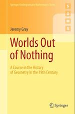 Worlds Out of Nothing (Springer Undergraduate Mathematics Series)