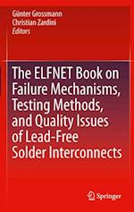ELFNET Book on Failure Mechanisms, Testing Methods, and Quality Issues of Lead-Free Solder Interconnects