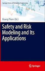 Safety and Risk Modeling and Its Applications (Springer Series in Reliability Engineering)