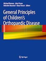 General Principles of Children's Orthopaedic Disease af Klaus Parsch, John Fixsen, Malcolm Macnicol
