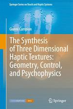 The Synthesis of Three Dimensional Haptic Textures: Geometry, Control, and Psychophysics (Springer Series on Touch and Haptic Systems, nr. 1)