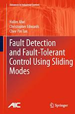 Fault Detection and Fault-Tolerant Control Using Sliding Modes af Chee Pin Tan, Halim Alwi, Christopher Edwards