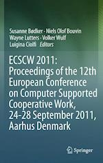 ECSCW 2011: Proceedings of the 12th European Conference on Computer Supported Cooperative Work, 24-28 September 2011, Aarhus Denmark af Volker Wulf, Niels Olof Bouvin, Luigina Ciolfi