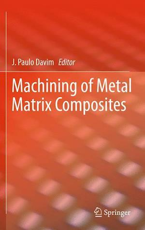 Machining of Metal Matrix Composites