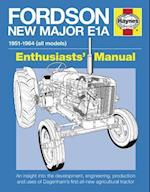 Fordson New Major E1A (Enthusiasts Manual)