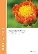 OCR Level 2 ITQ - Unit 59 - Presentation Software Using Microsoft PowerPoint 2013