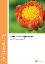 OCR Level 2 ITQ - Unit 78 - Word Processing Software Using Microsoft Word 2013