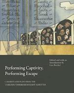 Performing Captivity, Performing Escape (In Performance)