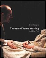 Thousand Years Waiting and Other Plays (In Performance)
