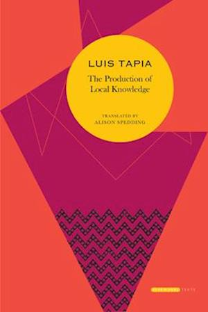 Bog, hardback The Production of Local Knowledge af Luis Tapia