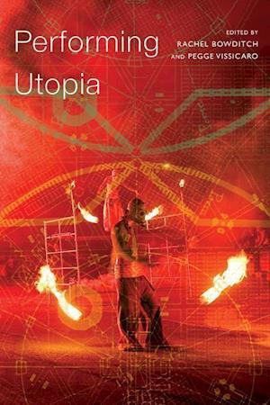 Bog, paperback Performing Utopia af Rachel Bowditch
