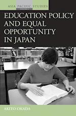 Education Policy and Equal Opportunity in Japan (Asia-pacific Studies: Past and Present, nr. 4)