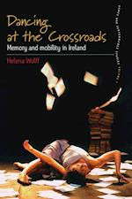 Dancing At the Crossroads (Dance and Performance Studies)