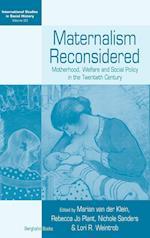 Maternalism Reconsidered (INTERNATIONAL STUDIES IN SOCIAL HISTORY, nr. 20)