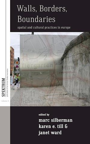 Bog, hardback Walls, Borders, Boundaries: Spatial and Cultural Practices in Europe af Janet Ward
