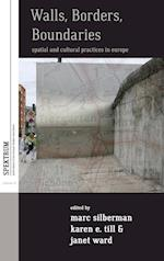 Walls, Borders, Boundaries: Spatial and Cultural Practices in Europe af Janet Ward