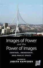 Images of Power and the Power of Images (Space and Place)