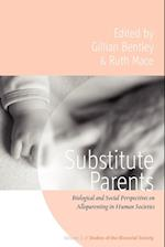 Substitute Parents (Studies of the Biosocial Society, nr. 3)